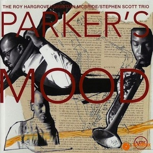 The Roy Hargrove/Christian McBride/Stephen Scott Trio-Parker's Mood