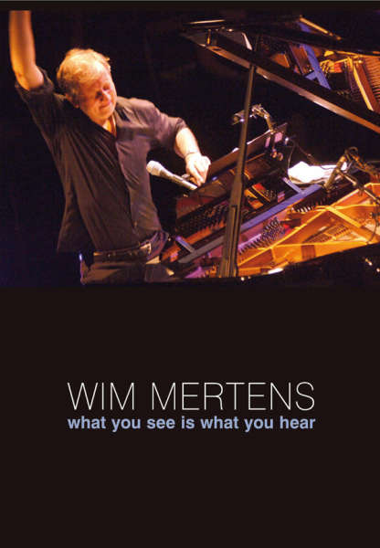 "Wim Mertens ""What you see is what you hear"""