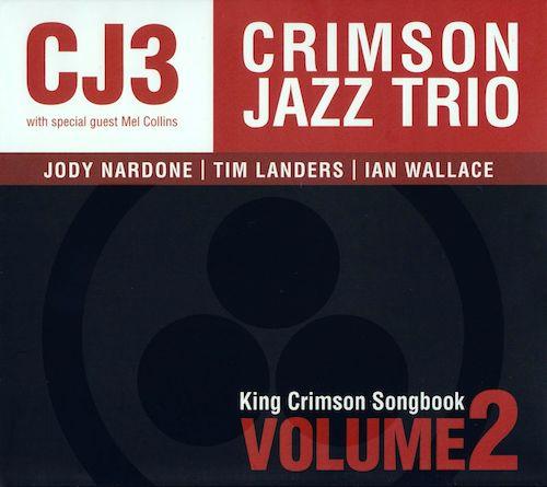 Crimson Jazz Trio - King Crimson Songbook vol.2